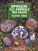 Cover of Dipingere gli animali sui sassi