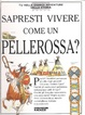 Cover of Sapresti vivere come un pellerossa?