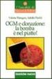 Cover of OGM e clonazione: la bomba è nel piatto
