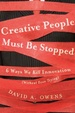 Cover of Creative People Must Be Stopped