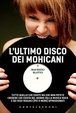 Cover of L'ultimo disco dei Mohicani