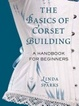 Cover of The Basics of Corset Building