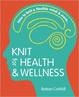 Cover of Knit for Health & Wellness