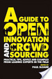 Cover of A Guide to Open Innovation and Crowdsourcing