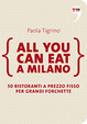 Cover of All you can eat a Milano