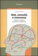Cover of Rete, comunità e conoscenza