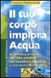 Cover of Il tuo corpo implora acqua