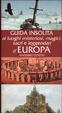 Cover of Guida insolita ai luoghi misteriosi, magici, sacri e leggendari d'Europa