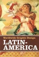 Cover of LATINOAMERICA - WORLDWIDE GRAPHIC DESIGN