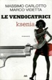 Cover of Ksenia. Le vendicatrici
