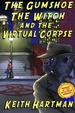 Cover of The Gumshoe, The Witch, And The Virtual Corpse