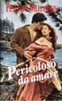 Cover of Pericoloso da amare