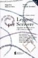 Cover of Leggere per scrivere. Manuale di lettura attiva e scrittura creativa