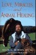 Cover of Love, Miracles, and Animal Healing