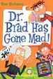 Cover of My Weird School Daze #7: Dr. Brad Has Gone Mad!
