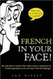 Cover of French In Your Face!