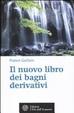 Cover of Il nuovo libro dei bagni derivativi
