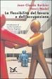 Cover of La flessibilità del lavoro e dell'occupazione