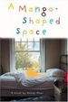 Cover of A Mango-Shaped Space
