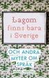 Cover of Lagom finns bara i Sverige