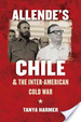 Cover of Allende's Chile and the Inter-American Cold War