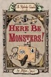 Cover of Here Be Monsters!