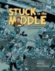 Cover of Stuck in the Middle