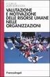 Cover of Valutazione e motivazione delle risorse umane nelle organizzazioni