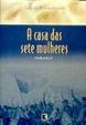 Cover of A Casa Das Sete Mulheres