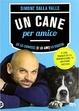 Cover of Un cane per amico. Se lo conosci (e lo ami) lo educhi