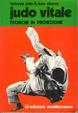 Cover of Judo vitale / Tecniche di proiezione