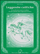 Cover of Leggende celtiche. Il cavallo del manto arruffato ed altri episodi della leggenda di Fionn