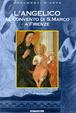 Cover of L' Angelico al Convento di San Marco di Firenze