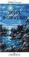 Cover of Sotto il ghiacciaio