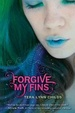 Cover of Forgive My Fins