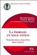 Cover of La psoriasi: un male antico