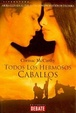 Cover of Todos los hermosos caballos/ All The Pretty Horses