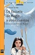 Cover of La escuela de magia y otros cuentos/The school of magic and other stories