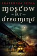 Cover of Moscow But Dreaming