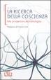Cover of La ricerca della coscienza