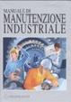 Cover of Manuale di manutenzione industriale