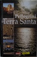 Cover of Pellegrini in Terra Santa: la terra di Gesù