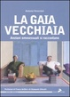 Cover of La gaia vecchiaia