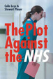 Cover of The Plot Against the NHS