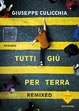 Cover of Tutti giù per terra. Remixed