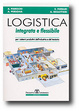 Cover of Logistica integrata e flessibile