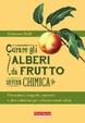 Cover of Curare gli alberi da frutto senza chimica