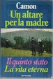 Cover of Un altare per la madre / Il quinto stato / La vita eterna