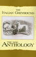 Cover of The Italian Greyhound: A Dog Anthology