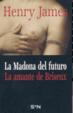 Cover of La Madonna del futuro. La amante de Briseux